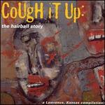 Cough It Up: The Hairball Story