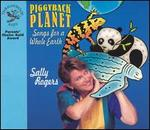 Piggyback Planet: Songs for a Whole Earth