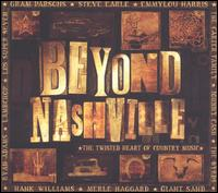 Beyond Nashville: The Twisted Heart of Country Music - Various Artists