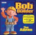 Bob the Builder: The Album [Bonus Tracks]