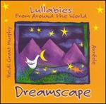 Dreamscape: Lullabies from Around the World