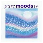 Pure Moods, Vol. IV