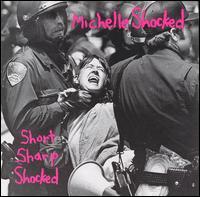 Short Sharp Shocked - Michelle Shocked