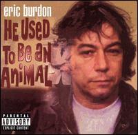 He Used to Be an Animal [Sanctuary] - Eric Burdon