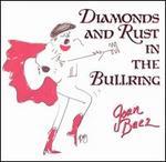 Diamonds & Rust in the Bullring
