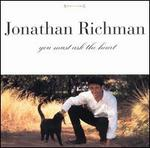 You Must Ask the Heart - Jonathan Richman