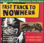 """Fast Track to Nowhere: Songs from """"Rebel Highway"""""""