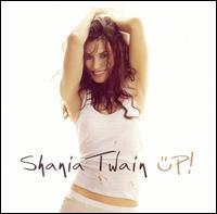 Up! - Shania Twain