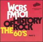 History of Rock: The 60's, Pt. 3 - WCBS FM 101