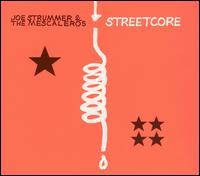 Streetcore - Joe Strummer & the Mescaleros