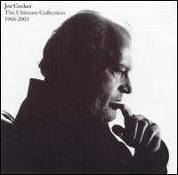 The Ultimate Collection 1968-2003 - Joe Cocker