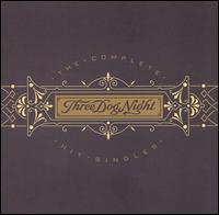 The Complete Hit Singles - Three Dog Night