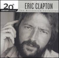 20th Century Masters - The Millennium Collection: The Best of Eric Clapton - Eric Clapton