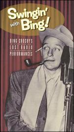 Swingin' with Bing! Bing Crosby's Lost Radio Performances