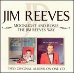 Moonlight and Roses/Jim Reeves Way