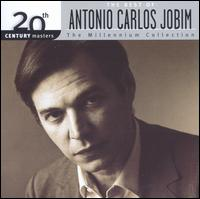 20th Century Masters - The Millennium Collection: The Best of Antonio Carlos Jobim - Antonio Carlos Jobim