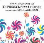 Great Moments at Di Presa's Pizza House