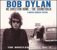 The Bootleg Series, Vol. 7: No Direction Home - The Soundtrack - Bob Dylan