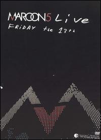 Live Friday the 13th [DVD & CD] - Maroon 5