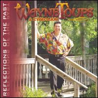 Reflections of the Past - Wayne Toups