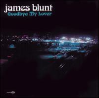 Goodbye My Lover - James Blunt