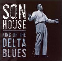 King of the Delta Blues - Son House
