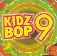 Kidz Bop, Vol. 9 - Kidz Bop Kids