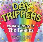 Day Trippers: An R&B Tribute to the Beatles
