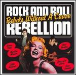 Rock and Roll Rebellion: Rebels Without a Cause