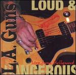 Loud & Dangerous