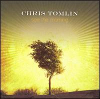 See the Morning - Chris Tomlin