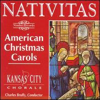 Nativitas: American Christmas Carols - Kansa City Chorale/Charles Bruffy