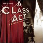 A Class Act: A Musical About Musicals