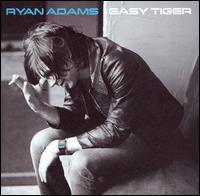 Easy Tiger - Ryan Adams