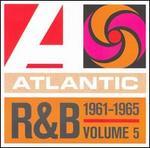 Atlantic Rhythm & Blues 1947-1974, Vol. 5: 1961-1965