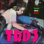 TRD, Vol. 3: Thump Retro Disco