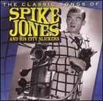 Classic Songs of Spike Jones and His City Slickers