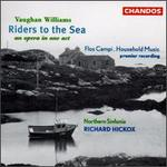 Vaughan Williams: Riders to the Sea; Flos Campi; Household Music