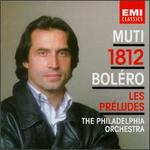 Muti: 1812, Bol�ro, Les Pr�ludes