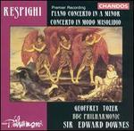 Respighi: Piano Concerto in A minor; Concerto in Modo Misolidio