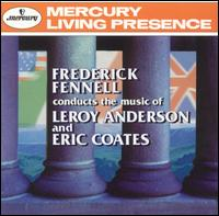 Frederick Fennell Conducts the Music of Leroy Andresen & Eric Coates - Frederick Fennell (conductor)