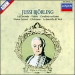 Jussi Bj�rling sings La Gioconda; Fedora; Cavalleria rusticana; Manon Lescaut; L'Arlesiana & La Fanciulla del West
