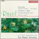 Ravel: ShFhFrazade; Ouverture de FTTrie; Trois PoTmes; Introduction et Allegro; L'Eventail de JTanne: Fanfare; Trio