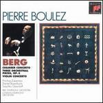 Berg: Chamber Concerto; Three Orchestral Pieces, Op. 6; Violin Concerto