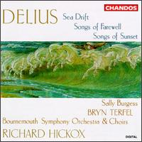 Delius: Sea Drift; Songs of Farewell; Songs of Sunset - Bryn Terfel (baritone); Sally Burgess (mezzo-soprano); Waynflete Singers (vocals); Richard Hickox (conductor)