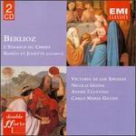 Hector Berlioz: L'Enfance du Christ, Op. 25; Romeo et Juliette, Op. 17