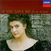 If You Love Me, 18th Century Italian Songs - Cecilia Bartoli (vocals); Gy�rgy Fischer (piano)