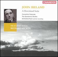 John Ireland: A Downland Suite - City of London Sinfonia; Richard Hickox (conductor)