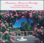 Romance, Roses & Revelry