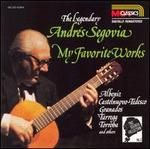 The Legendary Andrs Segovia: My Favorite Works